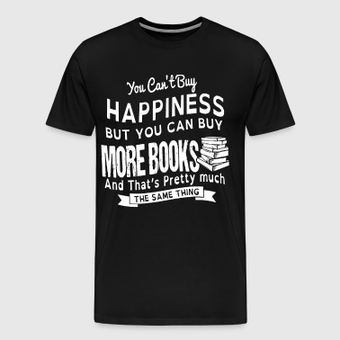 You can't buy happiness but you can buy more books - Men's Premium T-Shirt