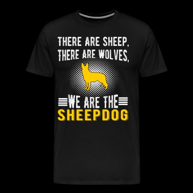 There Are Sheep, There Are Wolves, We Are The Shee - Men's Premium T-Shirt