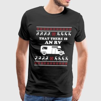 That There is An RV Shirt - Christmas Vacation - Men's Premium T-Shirt