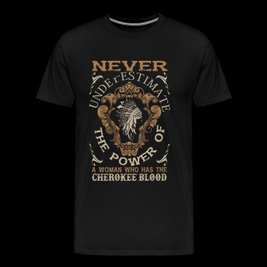 A Woman Who Has A Cherokee Blood T Shirt - Men's Premium T-Shirt