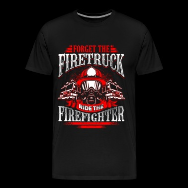 Ride the FireFighter - Men's Premium T-Shirt