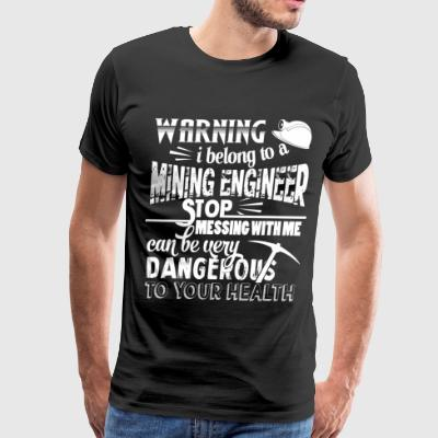 Messing With Me Can Be Dangerous T Shirt - Men's Premium T-Shirt