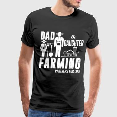 Dad And Daughter Farming Partners For Life T Shirt - Men's Premium T-Shirt