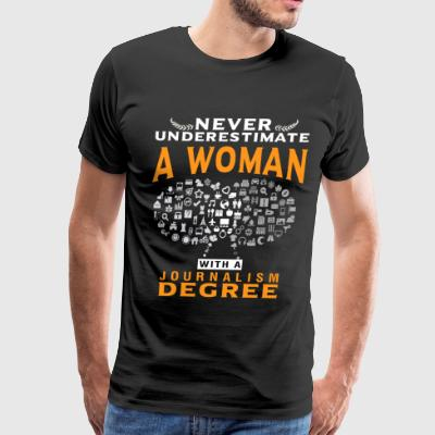 A Woman With A Journalism Degree T Shirt - Men's Premium T-Shirt