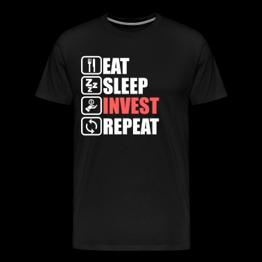 eat sleep invest repeat gift speculation earn love - Men's Premium T-Shirt