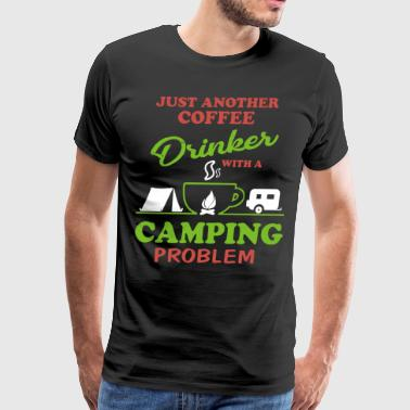 Just another coffee drinker with a camping problem - Men's Premium T-Shirt