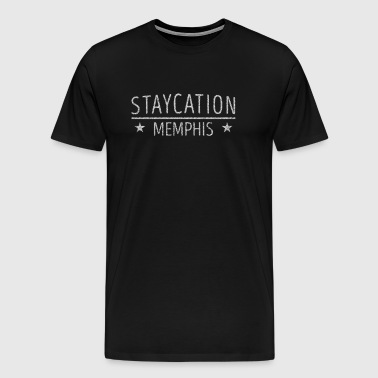 Staycation Memphis Tennessee Holiday at Home - Men's Premium T-Shirt