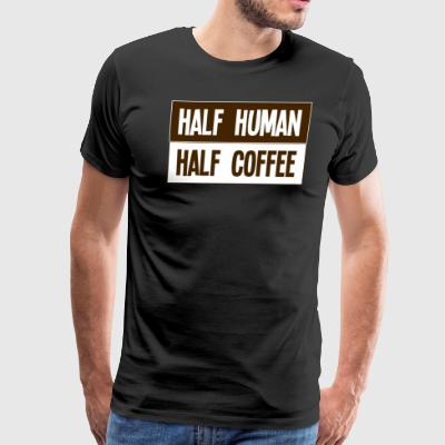 Half human half coffee - Men's Premium T-Shirt