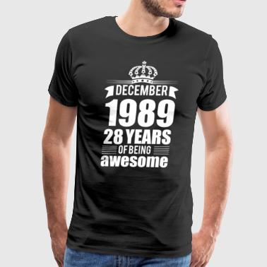 December 1989 28 years of being awesome - Men's Premium T-Shirt