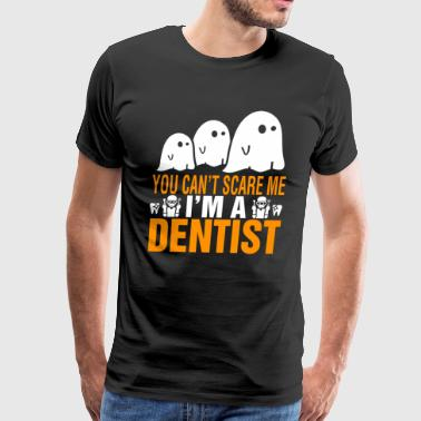 You Cant Scare Me Im Dentist Halloween - Men's Premium T-Shirt