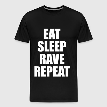 Eat Sleep Rave Repeat EDM Design - Men's Premium T-Shirt