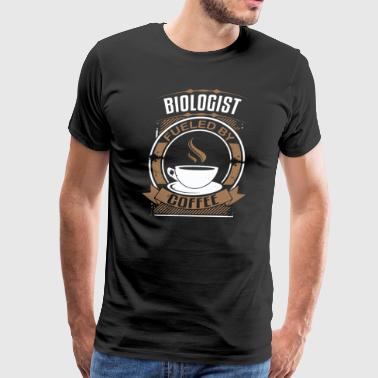 Biologist Fueled By Coffee - Men's Premium T-Shirt