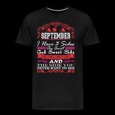 September Have 3 Sides Quiet Sweet Fun Crazy Side - Men's Premium T-Shirt