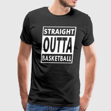 Basketball Player Cool Funny Gift - Straight Outta - Men's Premium T-Shirt