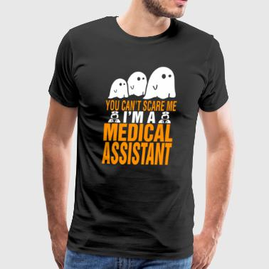 You Cant Scare Me Im Medical Assistant Halloween - Men's Premium T-Shirt