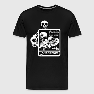 LOYALTY DEATH BEFORE DISHONOR - Men's Premium T-Shirt