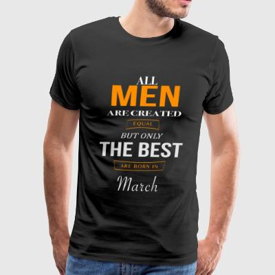 March Birthday - Men's Premium T-Shirt