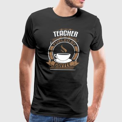 Teacher Fueled By Coffee - Men's Premium T-Shirt