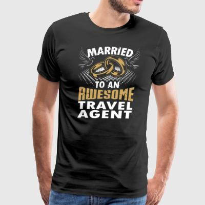 Married To An Awesome Travel Agent - Men's Premium T-Shirt