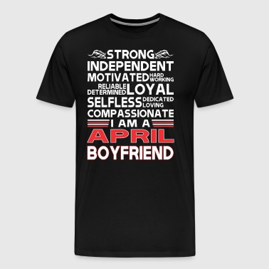 Strong Independent Motivates April Boyfriend - Men's Premium T-Shirt