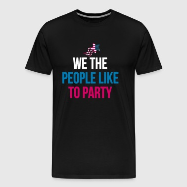 WE THE PEOPLE LIKE TO PARTY - Men's Premium T-Shirt