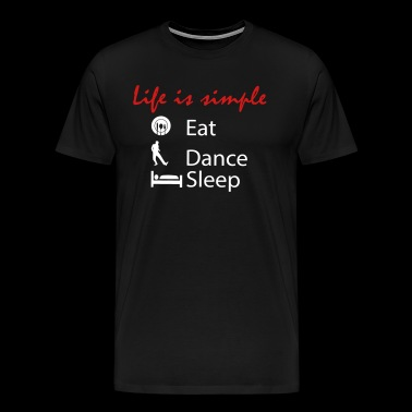 eat dance sleep - Men's Premium T-Shirt