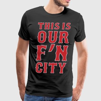 This Is Our F N City - Men's Premium T-Shirt