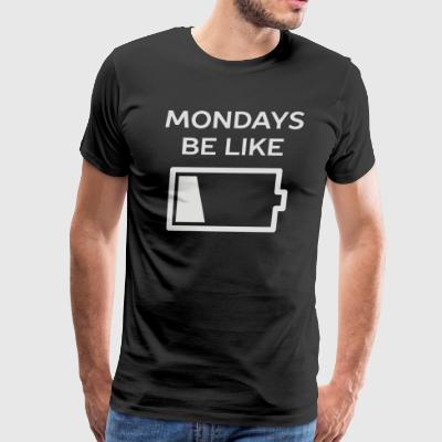 Ugh Mondays Suck - Men's Premium T-Shirt