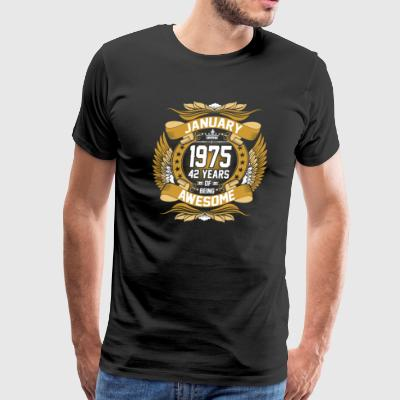 Anuary 1975 42 Years Of Being Awesome - Men's Premium T-Shirt