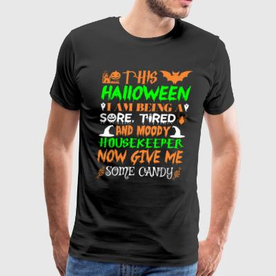 This Halloween Tired Moody Housekeeper Candy - Men's Premium T-Shirt