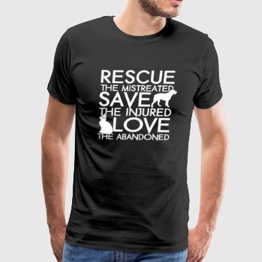 rescue the mistreated save the injurned love the a - Men's Premium T-Shirt
