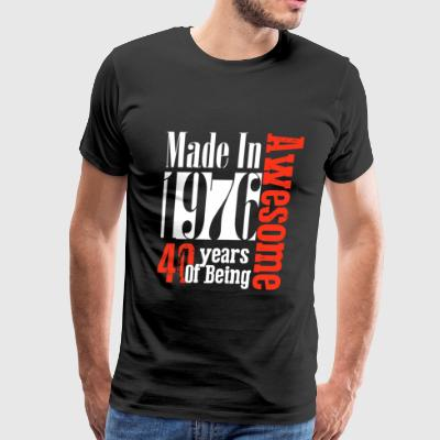 Made In 1976 40 Years of being Awesome - Men's Premium T-Shirt