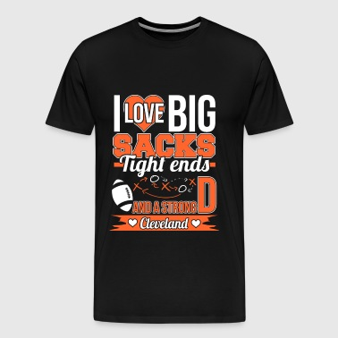 Strong Cleveland - I love big sacks tight ends - Men's Premium T-Shirt
