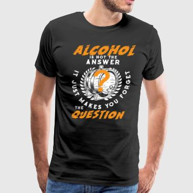 ALCOHOL MAKES YOU FORGET - FUNNY ALCOHOL SHIRT - Men's Premium T-Shirt