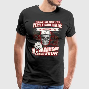Chainsaw and hard work Logger T-Shirt - Men's Premium T-Shirt