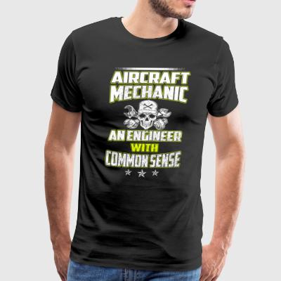 Aircraft Mechanic An Engineer T-Shirt - Men's Premium T-Shirt