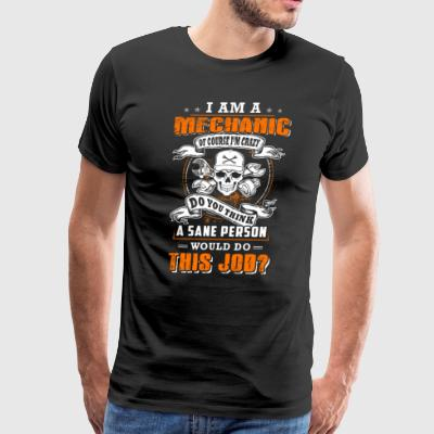 I Am A Mechanic T-Shirts - Men's Premium T-Shirt