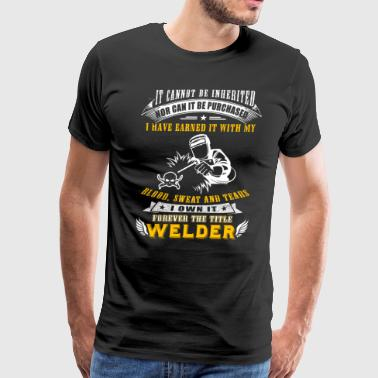 Forever The Title Welder T-Shirts - Men's Premium T-Shirt