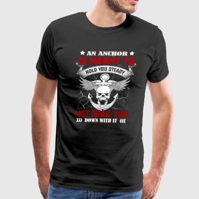 Navy Chief- An Anchor Is Meant To - Men's Premium T-Shirt