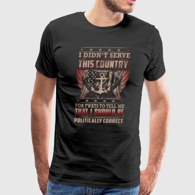 Navy Chief I Didn't Serve This Country - Men's Premium T-Shirt