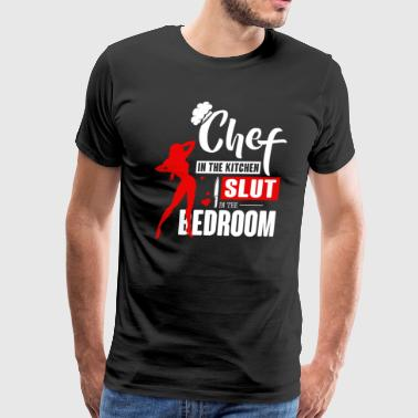 Chef In The Kitchen Slut - Men's Premium T-Shirt