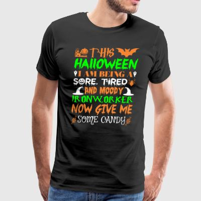 This Halloween Tired Moody Ironworker Candy - Men's Premium T-Shirt