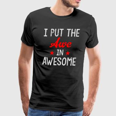 Awe In Awesome - Men's Premium T-Shirt