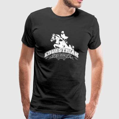 Get Over It Equestrian Horse Rider - Men's Premium T-Shirt