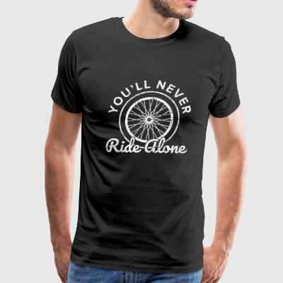 you will never ride alone bicycle bike nature - Men's Premium T-Shirt