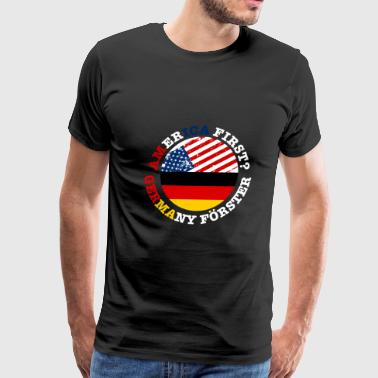 America First Germany Forster -gift - USA - german - Men's Premium T-Shirt