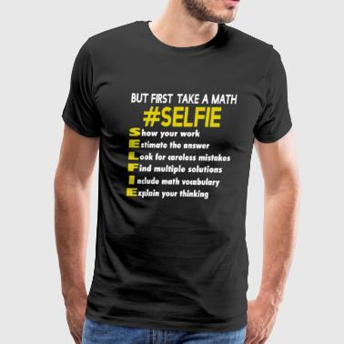 My Math Selfie I Love Math - Men's Premium T-Shirt