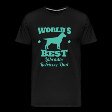 World s Best Labrador Retriever Dad - Men's Premium T-Shirt