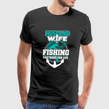 Husband & Wife Fishing Partners For Life T Shirt - Men's Premium T-Shirt
