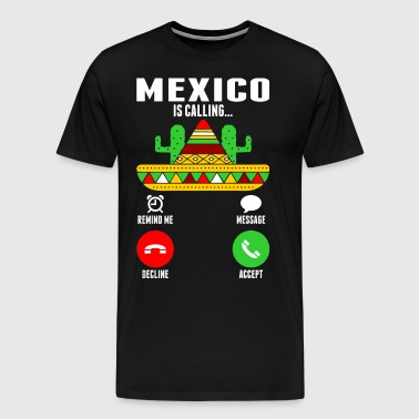 Mexico Is Calling - Men's Premium T-Shirt